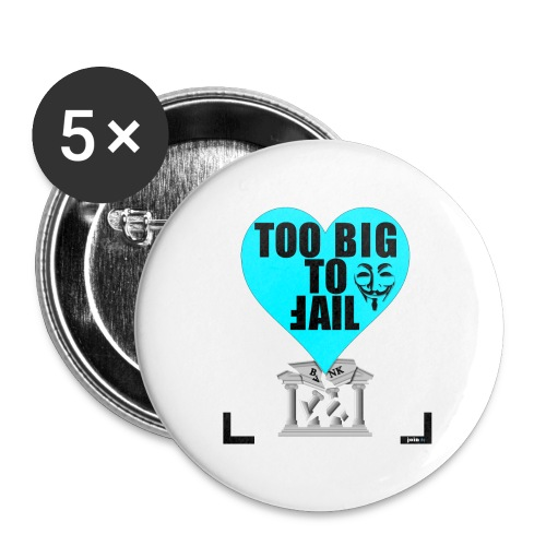 65_Too_Big_To_Fail - Buttons groß 56 mm (5er Pack)