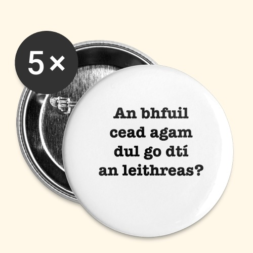 An Bhfuil Cead? - Buttons large 2.2''/56 mm (5-pack)