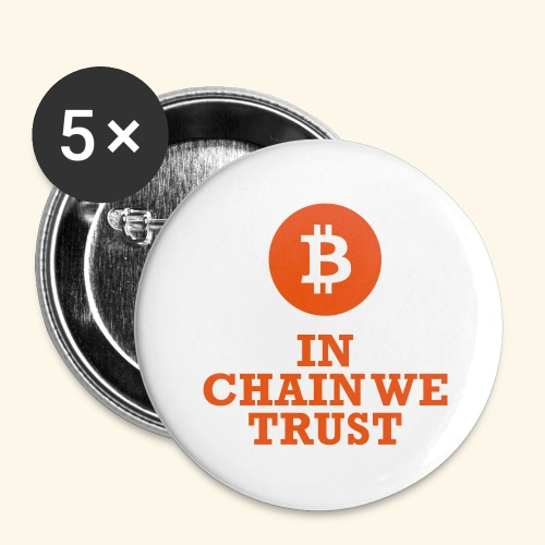 Bitcoin: In chain we trust - Buttons groß 56 mm (5er Pack)