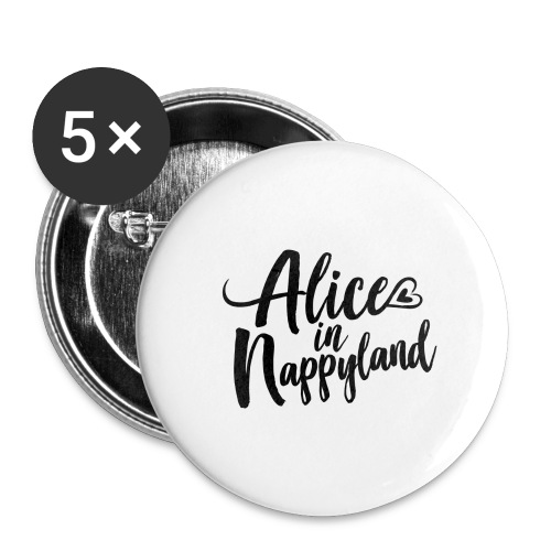 Alice in Nappyland Typography Black 1080 1 - Buttons large 2.2''/56 mm (5-pack)