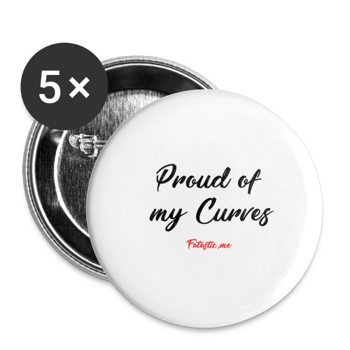 Proud of my Curves by Fatastic.me - Buttons large 2.2''/56 mm (5-pack)