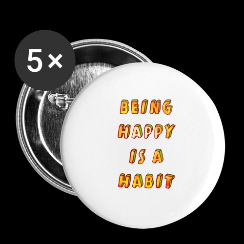 being happy is a habit - Buttons large 2.2''/56 mm(5-pack)