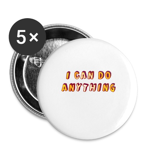 I can do anything - Buttons large 2.2''/56 mm(5-pack)
