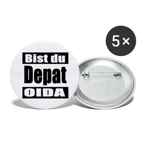 bist du depat oida - Buttons groß 56 mm (5er Pack)