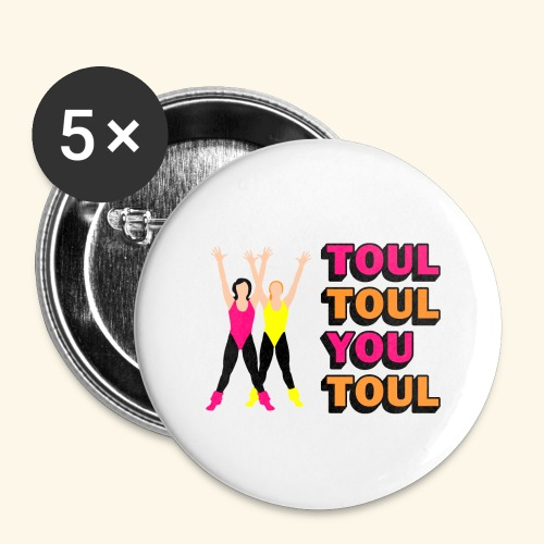 Toul Toul You Toul - Lot de 5 grands badges (56 mm)