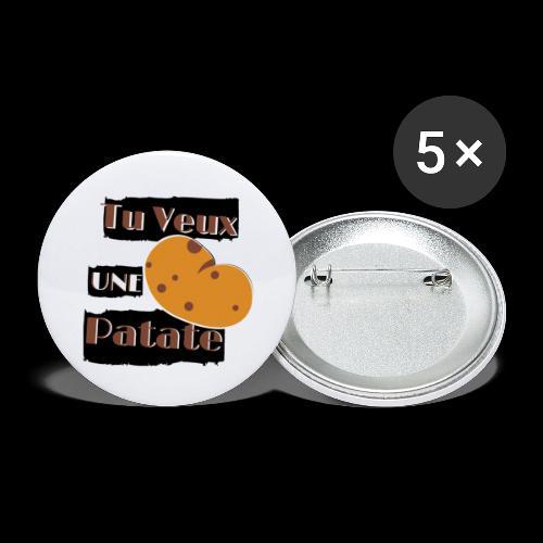tu veux une patate humour - Lot de 5 grands badges (56 mm)