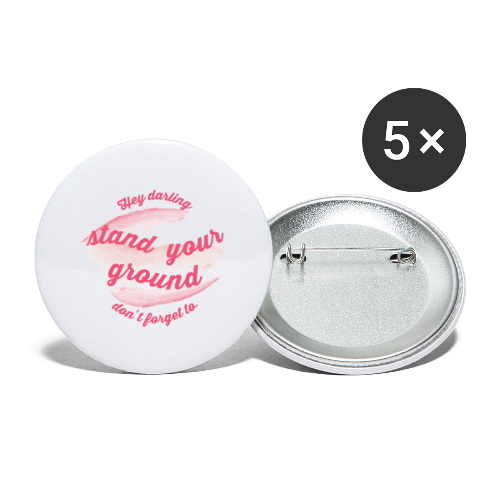 Do not forget to stand your ground - Buttons large 2.2''/56 mm(5-pack)
