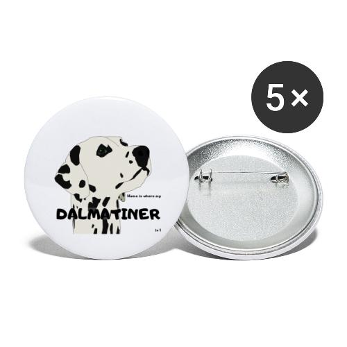 Home is where my Dalmatiner is ! - Buttons groß 56 mm (5er Pack)