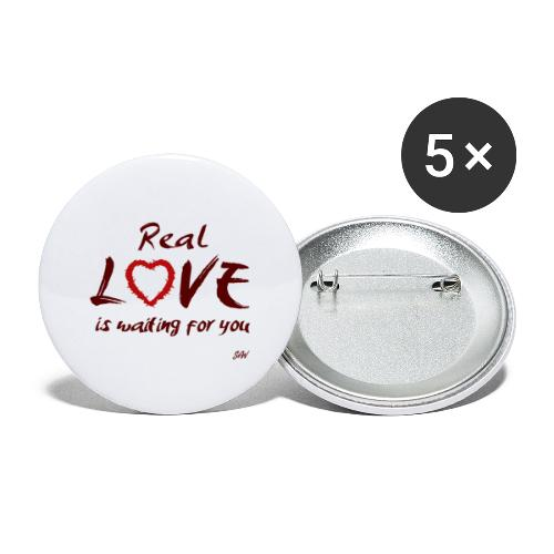 Real love is waiting for you - Lot de 5 grands badges (56 mm)