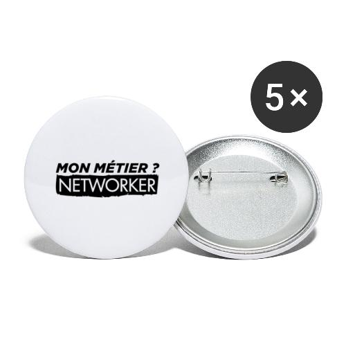 Mon métier ? Networker - Lot de 5 grands badges (56 mm)