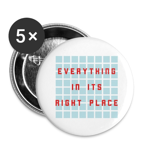 everything in its right place - Buttons groß 56 mm (5er Pack)