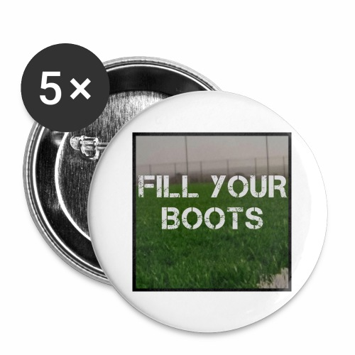 Fill Your Boots Logo - Buttons large 2.2''/56 mm (5-pack)