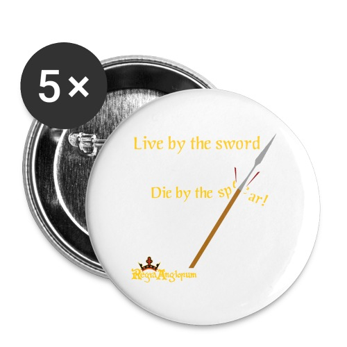 Live by the sword - Buttons large 2.2''/56 mm (5-pack)