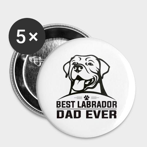 BEST LABRADOR DAD EVER - Buttons groß 56 mm (5er Pack)