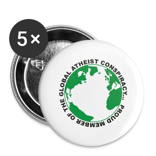 Global Atheist Conspiracy - Buttons large 2.2''/56 mm (5-pack)