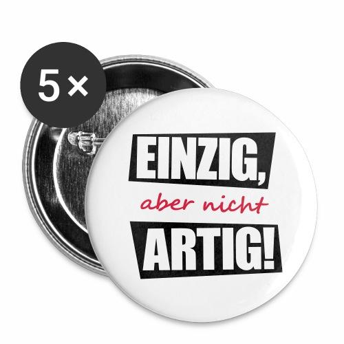 EINZIG aber nicht ARTIG lustiger spruch zum feiern - Buttons groß 56 mm (5er Pack)