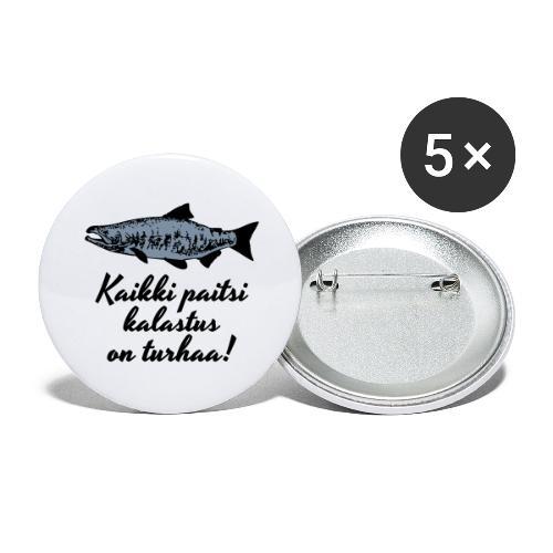 Kaikki paitsi kalastus on turhaa - hopea - Rintamerkit isot 56 mm (5kpl pakkauksessa)