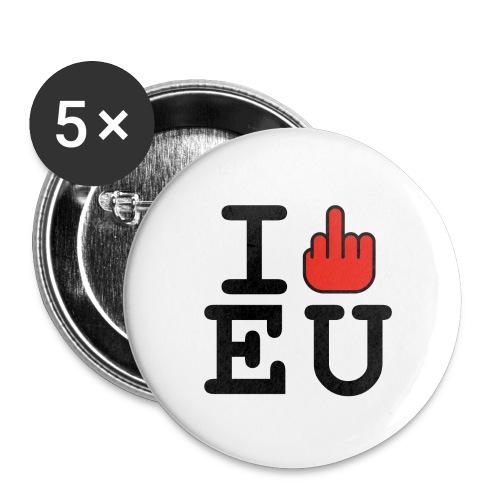i fck EU European Union Brexit - Buttons large 2.2''/56 mm(5-pack)