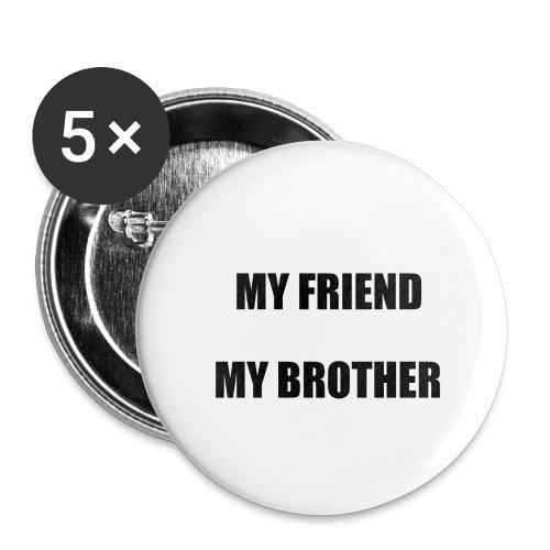 my friend - Lot de 5 grands badges (56 mm)