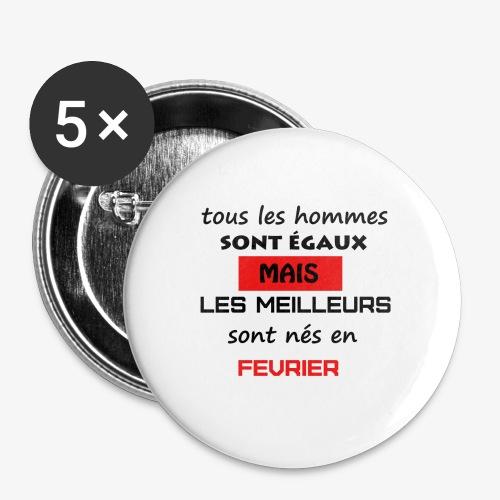 les meilleurs sont nés en février - Lot de 5 grands badges (56 mm)