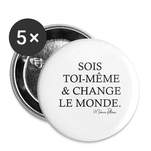 SOIS TOI-MEME & CHANGE LE MONDE - Lot de 5 grands badges (56 mm)