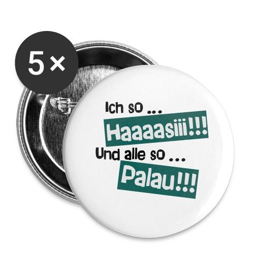 Haaaasiii!!! Palau!!! - Buttons groß 56 mm (5er Pack)