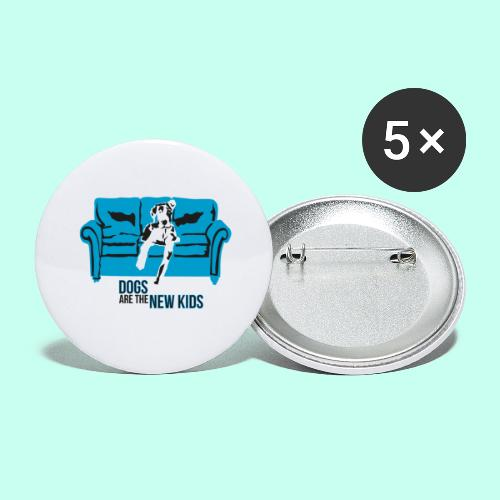 Dogs are the New Kids - Buttons groß 56 mm (5er Pack)