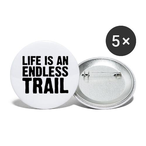 Life is an endless trail - Buttons groß 56 mm (5er Pack)