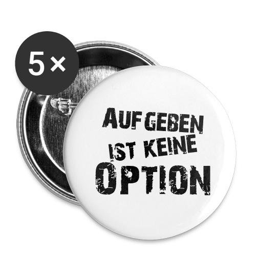 Aufgeben ist keine Option - Buttons groß 56 mm (5er Pack)