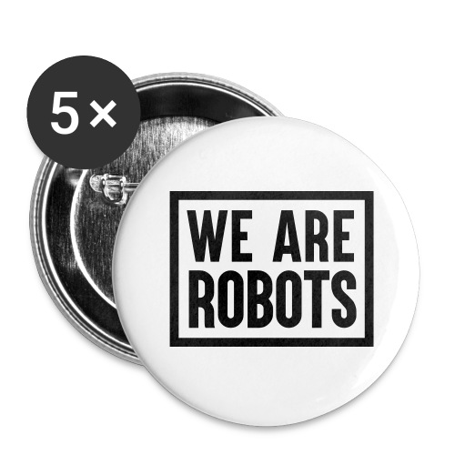 We Are Robots Premium Tote Bag - Buttons large 2.2''/56 mm(5-pack)