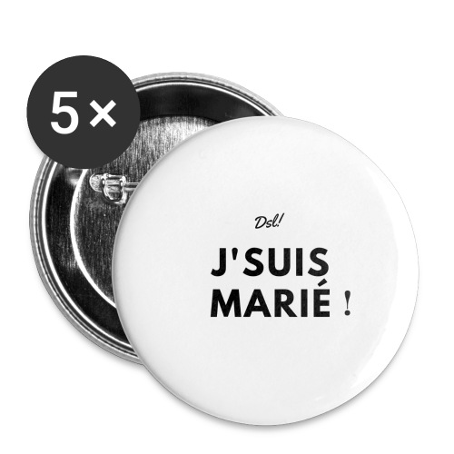 Dsl! J'suis marié! - Lot de 5 grands badges (56 mm)