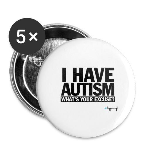 I have autism... (black) - Przypinka duża 56 mm (pakiet 5 szt.)