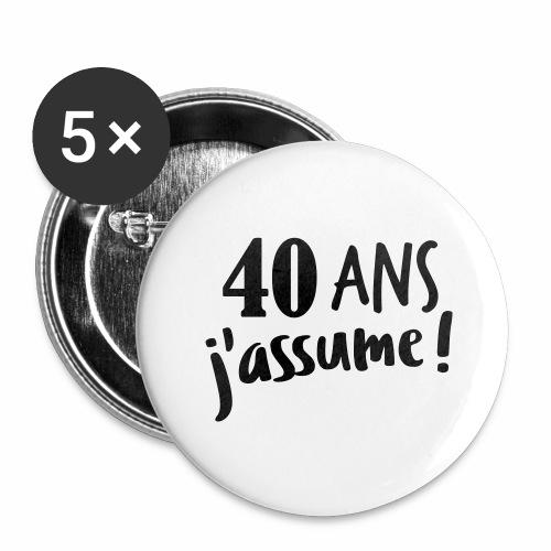 40 ans j'assume - Lot de 5 grands badges (56 mm)