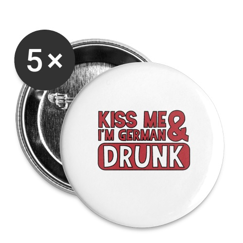 Kiss me I'm German & Drunk - Party Feiern Bier - Buttons groß 56 mm (5er Pack)