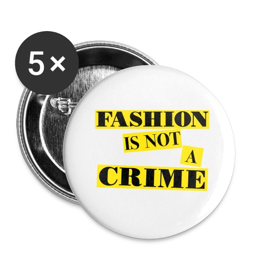 FASHION IS NOT A CRIME - Buttons large 2.2''/56 mm (5-pack)