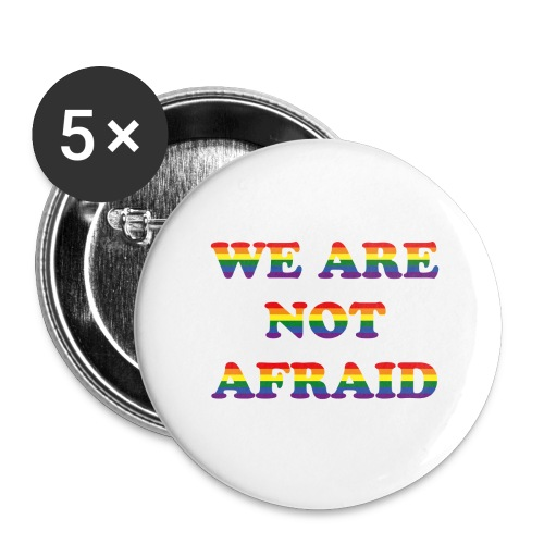 We are not afraid - Buttons large 2.2''/56 mm (5-pack)