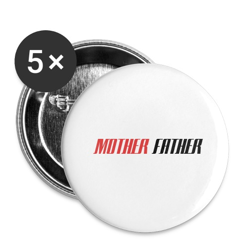 Mother Father - Buttons large 2.2''/56 mm (5-pack)