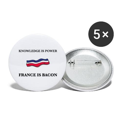 Knowledge is Power / France is Bacon - Buttons large 2.2''/56 mm(5-pack)
