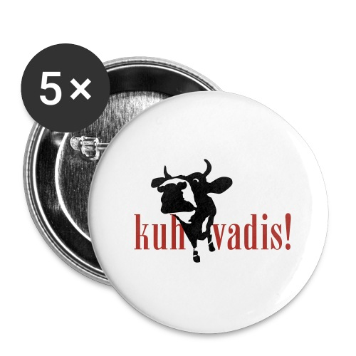 kuh vadis! - Buttons groß 56 mm (5er Pack)