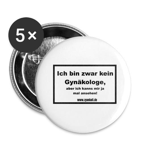 Ich bin zwar kein Gynäkologe,... - Buttons groß 56 mm (5er Pack)