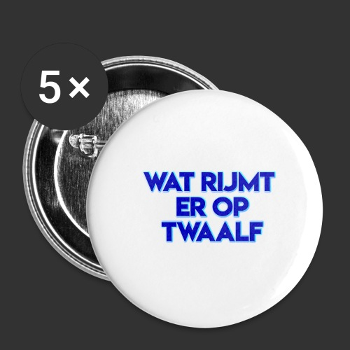 wat rijmt er op twaalf - Buttons groot 56 mm (5-pack)