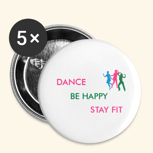 Dance - Be Happy - Stay Fit - Buttons groß 56 mm (5er Pack)