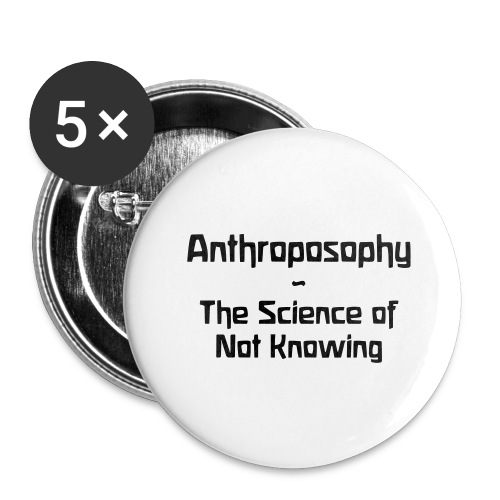 Anthroposophy The Science of Not Knowing - Buttons groß 56 mm (5er Pack)