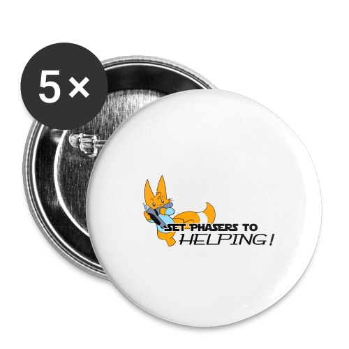 Set Phasers to Helping - Buttons large 2.2''/56 mm(5-pack)