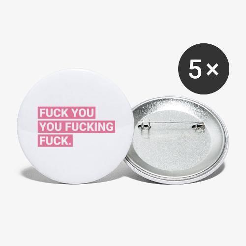Fuck you you fucking fuck - Pink - Buttons groß 56 mm (5er Pack)
