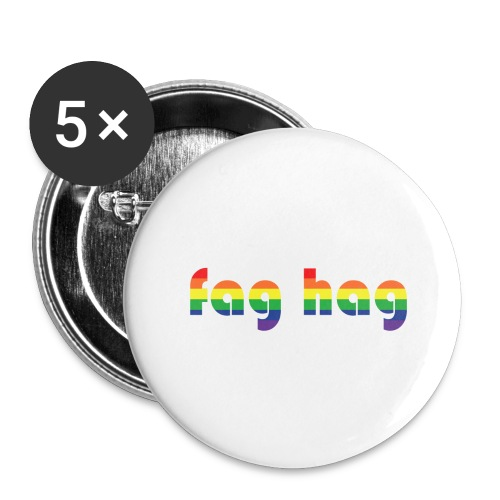 Fag Hag - Buttons large 2.2''/56 mm(5-pack)