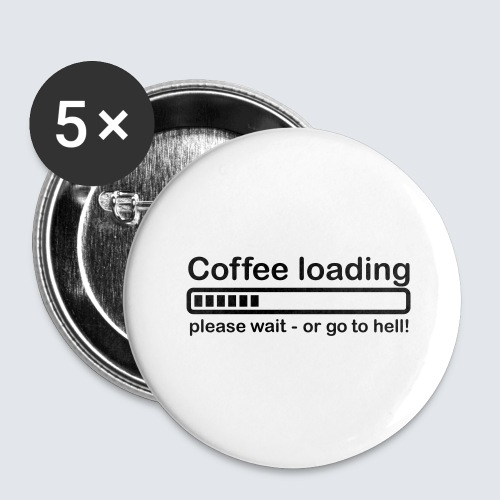 Coffee loading - Buttons groß 56 mm (5er Pack)