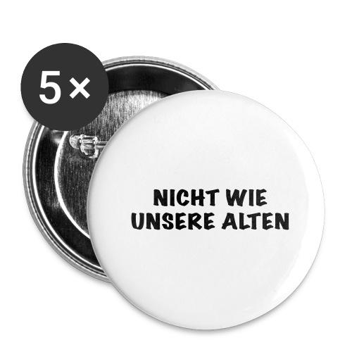 Nicht wie unsere alten - Buttons groß 56 mm (5er Pack)