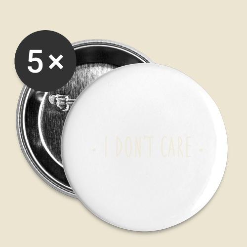 I don't care - Lot de 5 grands badges (56 mm)