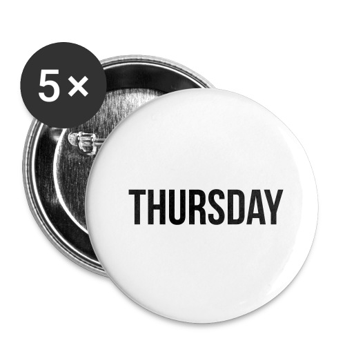 Thursday - Buttons large 2.2''/56 mm(5-pack)